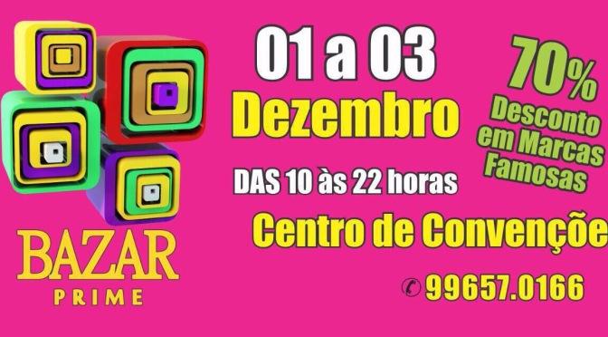 Bazar Prime acontece dias 1, 2 e 3/12 no Centro de Convenções em Olinda.