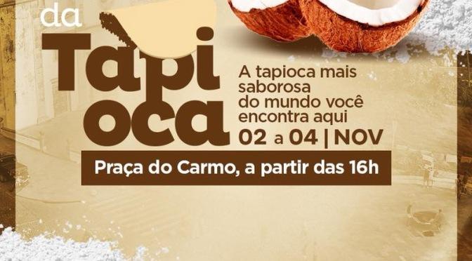 Município de Olinda promove o II Festival da Tapioca.